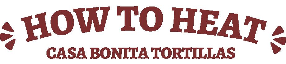 How to Heat Casa Bonita Tortillas